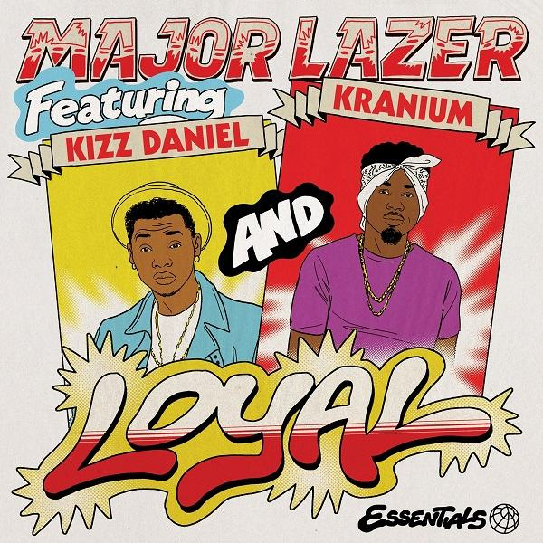 Major Lazer – Loyal ft Kizz Daniel & Kranium [ViDeo]