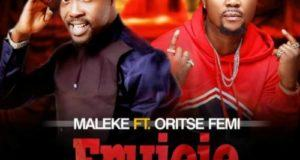 Maleke – Erujeje ft Oritse Femi [AuDio]