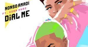 Nonso Amadi – Dial Me ft Kida Kudz [AuDio]
