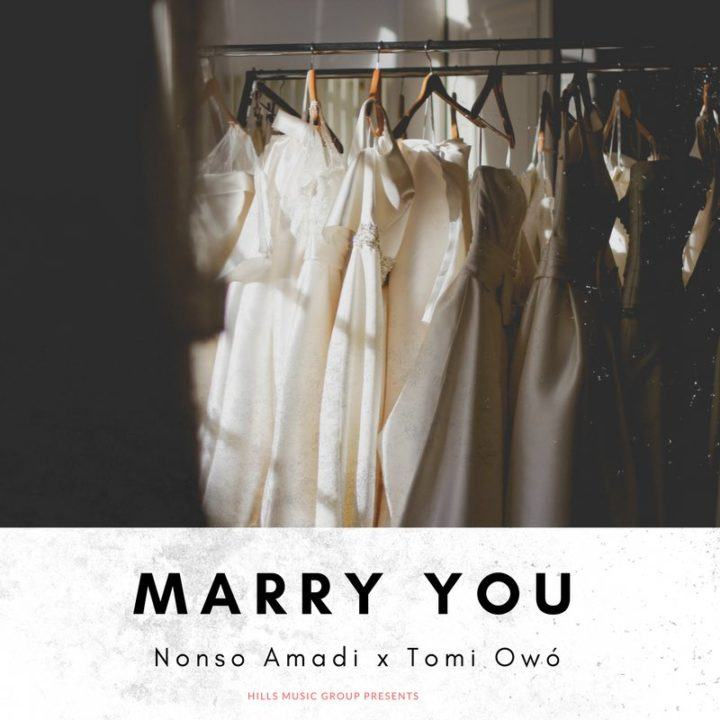 Nonso Amadi – Marry You ft Tomi Owó [AuDio]