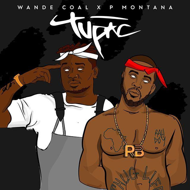 P Montana & Wande Coal – Tupac [ViDeo]
