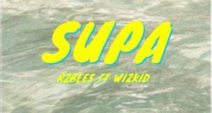 R2Bees – Supa ft Wizkid [AuDio]