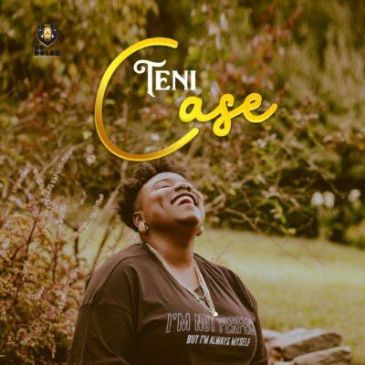 Teni – Case [AuDio]