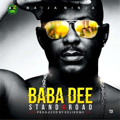 Baba Dee – Stand 4 Road [AuDio]
