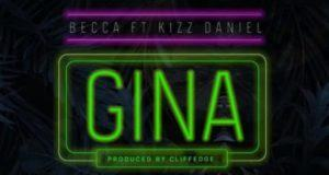 Becca – Gina ft Kizz Daniel [AuDio]