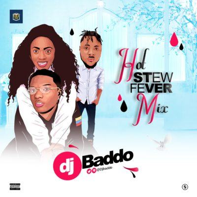 DJ Baddo – Hot Stew Fever [MixTape]