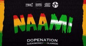 DopeNation, DJ Enimoney & Olamide – Naami [AuDio]