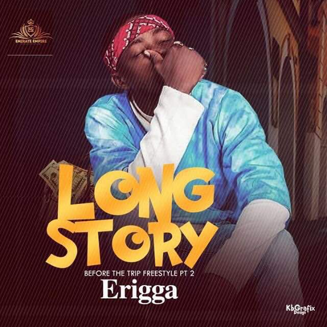 Erigga - Long Story [AuDio]