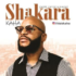 Kaha – Shakara [AuDio + ViDeo]