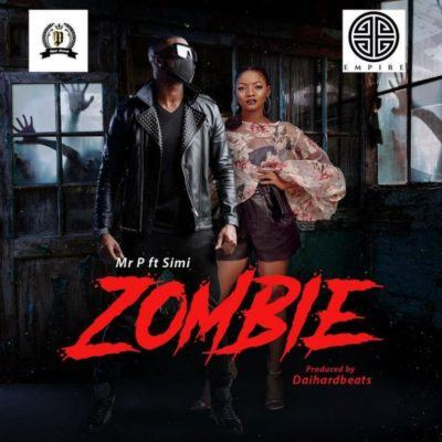 Mr P – Zombie ft Simi [AuDio]