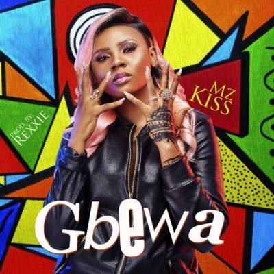 Mz Kiss – Gbewa [AuDio]
