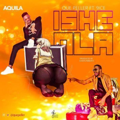 Que Peller – Ishe Nla ft 9ice [AuDio]