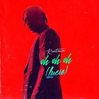 Runtown – Oh Oh Oh (Lucie) [AuDio]