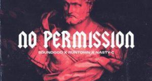 Runtown & Nasty C – No Permission [AuDio]
