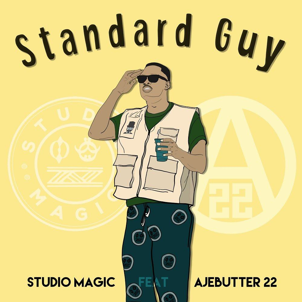 Studio Magic – Standard Guy ft Ajebutter22 [AuDio]