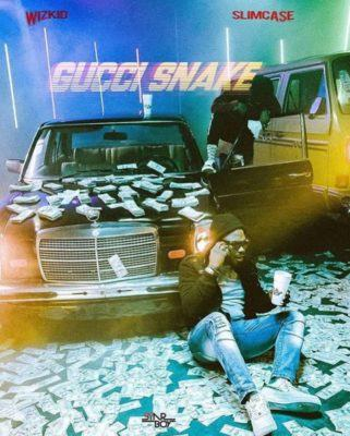 Wizkid – Gucci Snake ft Slimcase [AuDio]