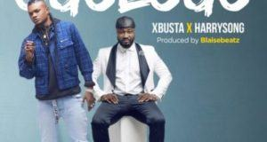 Xbusta – Ogologo ft Harrysong [AuDio + ViDeo]