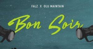 Falz & Olu Maintain – Bon Soir [AuDio]