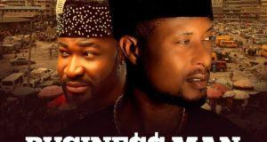 Faze – Business Man ft Harrysong [AuDio]