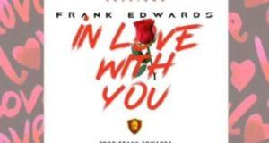 Frank Edwards – In Love With You [AuDio]