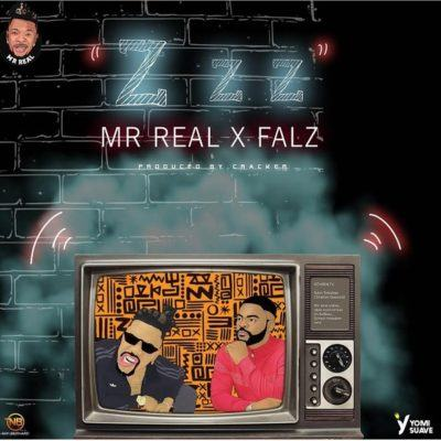 Mr Real – Zzz ft Falz [AuDio]