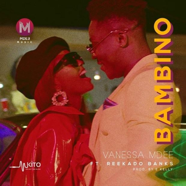 Vanessa Mdee – Bambino ft Reekado Banks [ViDeo]