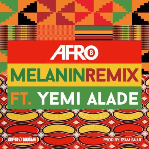 Afro B – Melanin (Remix) ft Yemi Alade [AuDio]