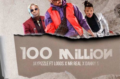 Jay Pizzle – 100 Million ft Logos, Mr Real & Danny S [AuDio]