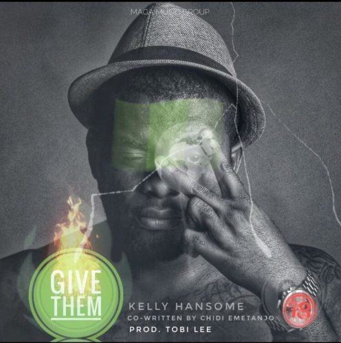 Kelly Hansome – Give Them [AuDio]