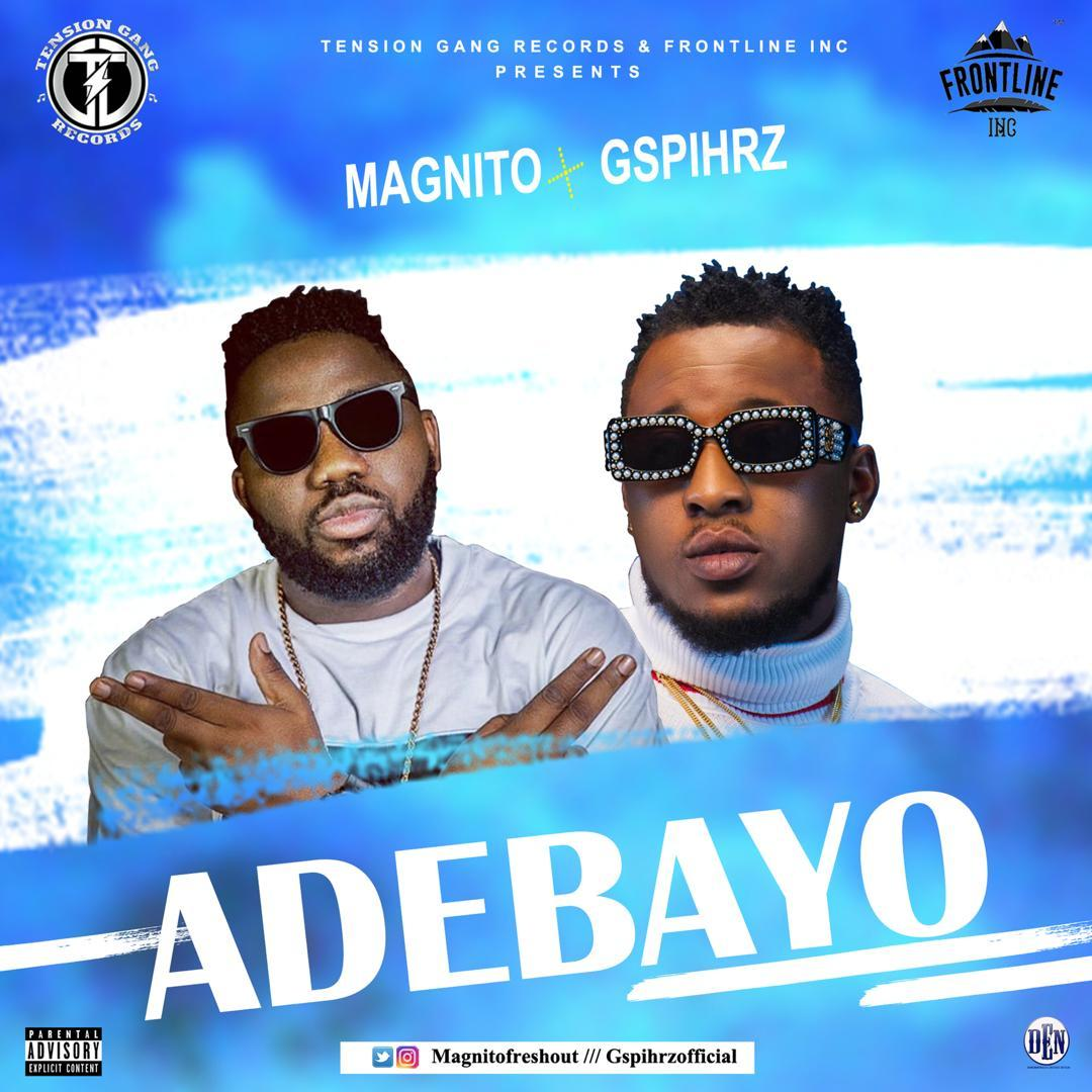 Magnito – Adebayo ft Gspihrz [ViDeo]