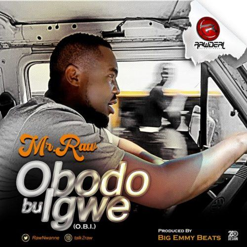 Mr Raw – Obodo Bu Igwe (O.B.I) [AuDio]
