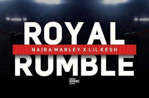 Naira Marley – Royal Rumble ft Lil Kesh [AuDio]