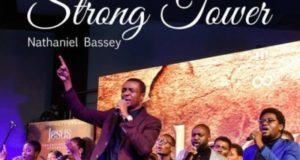Nathaniel Bassey – Strong Tower ft Glenn Gwazai [AuDio]