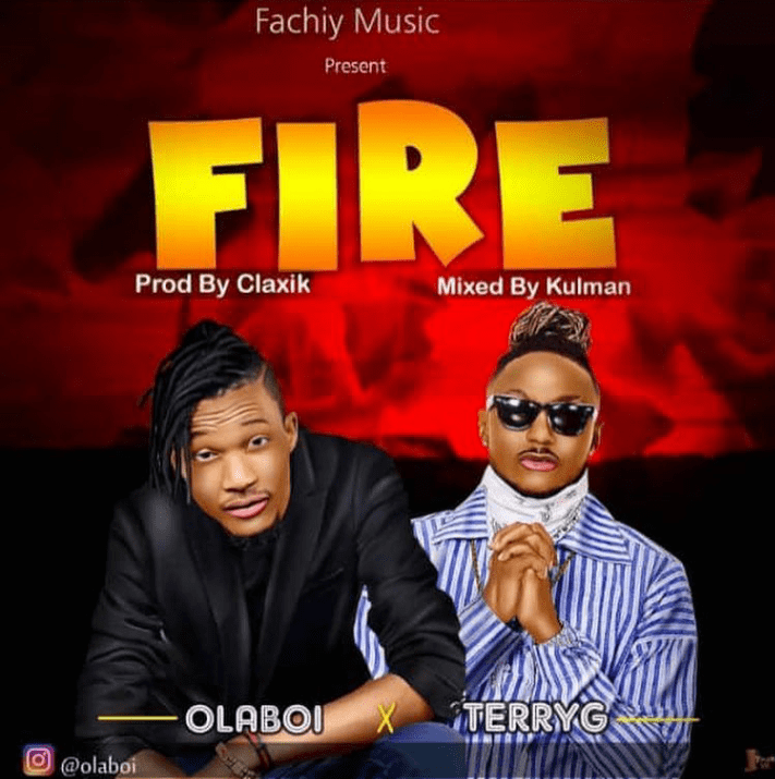 Olaboi & Terry G – Fire [AuDio + ViDeo]