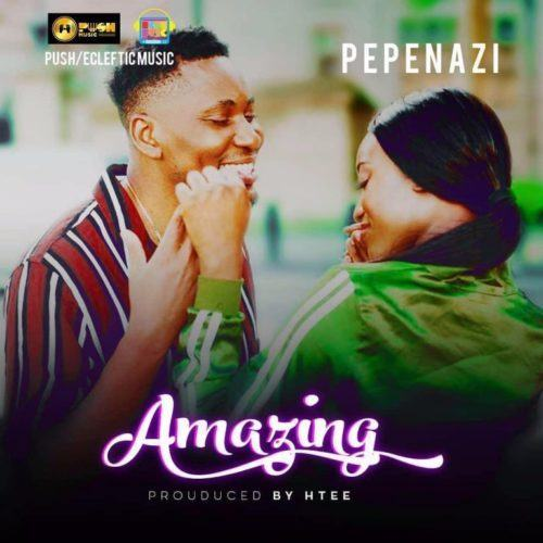 Pepenazi – Amazing [AuDio]
