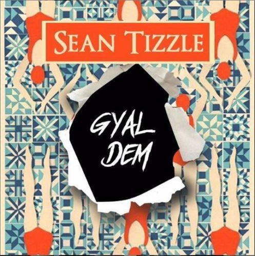 Sean Tizzle – Gyal Dem [AuDio]