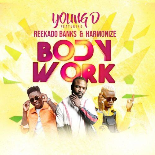 Young D – Body Work ft Reekado Banks & Harmonize [AuDio]