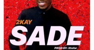 2kay – Sade [AuDio]