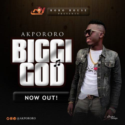 Akpororo – Biggi God [AuDio]