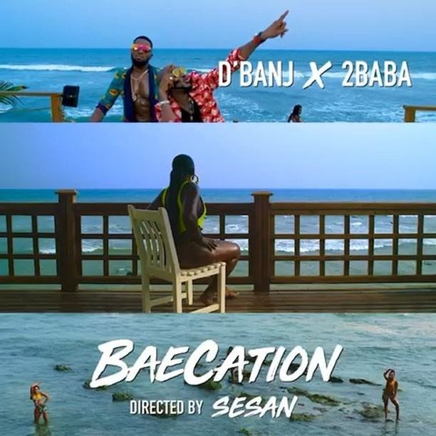 D'Banj & 2Baba – Baecation [ViDeo]