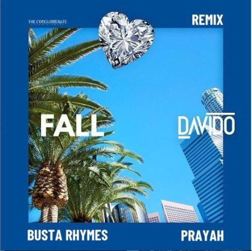 Davido – Fall (Remix) ft Busta Rhymes & Prayah [AuDio]