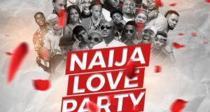 Dj Ehyo - Naija Love Party [MixTape]