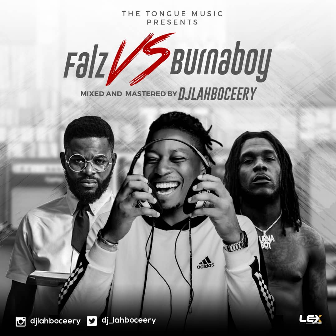 Dj Lahboceery - Falz vs Burna Boy [MixTape]