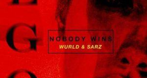 Sarz & WurlD – Ego (Nobody Wins) [AuDio]