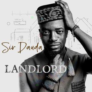 Sir Dauda – Landlord [AuDio]
