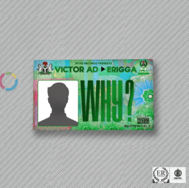 Victor AD – Why ft Erigga [AuDio]