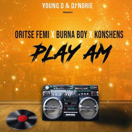Young D & DJ Norie – Play Am ft Oritse Femi, Burna Boy & Konshens [AuDio]