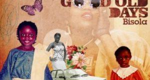 Bisola – Good Old Days [AuDio]
