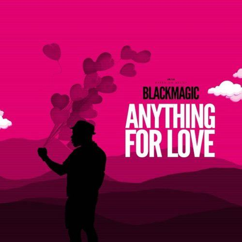 BlackMagic – Anything For Love [AuDio]