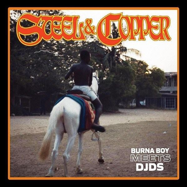 Burna Boy & DJDS – Steel & Copper